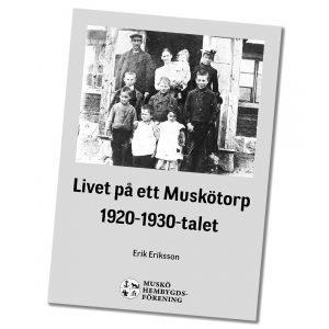 Livet på ett Muskötorp 1920-1930-talet