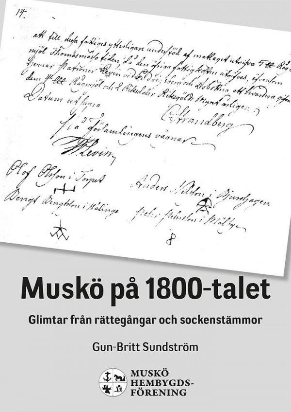 Muskö på 1800-talet Glimtar från rättegångar och sockenstämmor