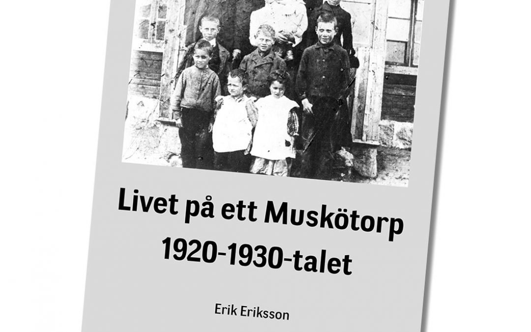 Bok: Livet på ett Muskötorp 1920-1930-talet