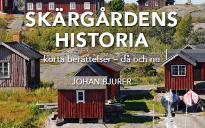 Ny bok om skärgården av Johan Bjurer – Skärgårdens historia. Korta berättelser – då och nu