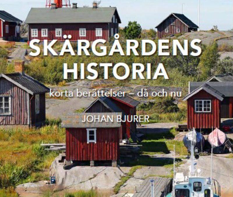 Ny bok! Skärgårdens Historia - Korta berättelser - då och nu - Av Johan Bjurer